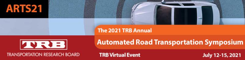 2021 TRB Annual Automated Road Transportation Symposium (ARTS21)