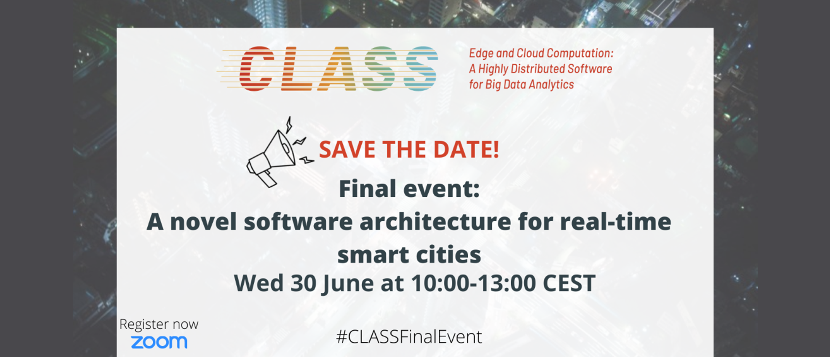CLASS Final Event: A novel software architecture for real-time smart cities